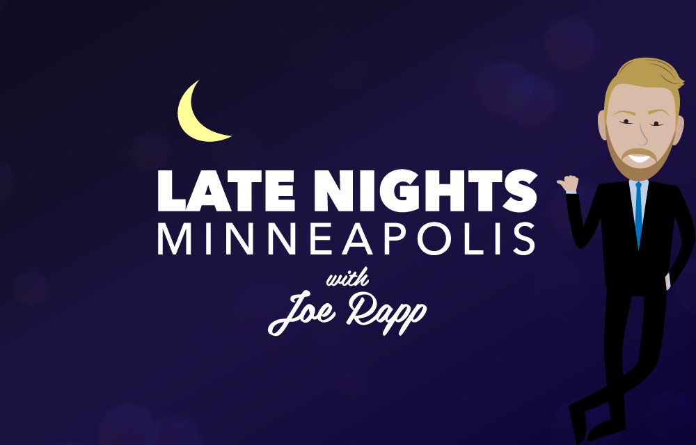 Late Nights Minneapolis with Joe Rapp